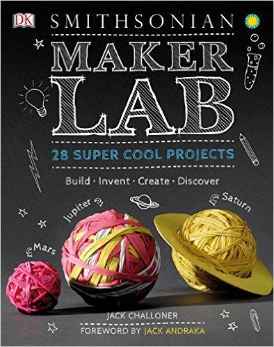 Maker Lab: 28 Super Cool Projects: Build * Invent * Create * Discover: Jack Challoner, Jack Andraka: 9781465451354: Amazon.com: Books