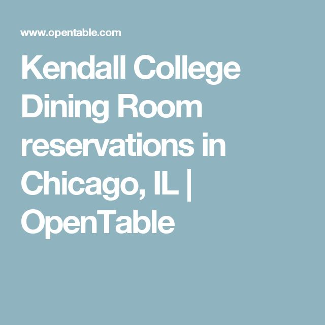 Kendall College Dining Room reservations in Chicago, IL | OpenTable