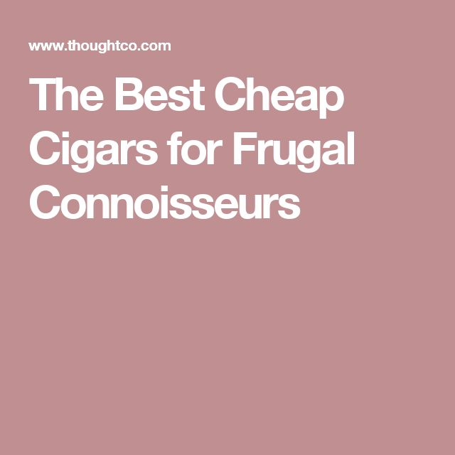 The Best Cheap Cigars for Frugal Connoisseurs