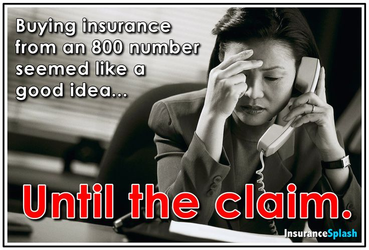 800 numbers would be great for buying insurance if you never had to use it.