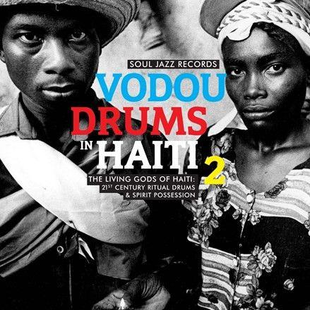 Soul Jazz Records Presents: Vodou Drums In Haiti 2 Various Artists Vinyl 2LP April 7 2017 Pre-order