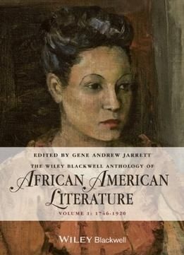 The Anthology Of African American Literature: Volume 1 1746 – 1920 PDF