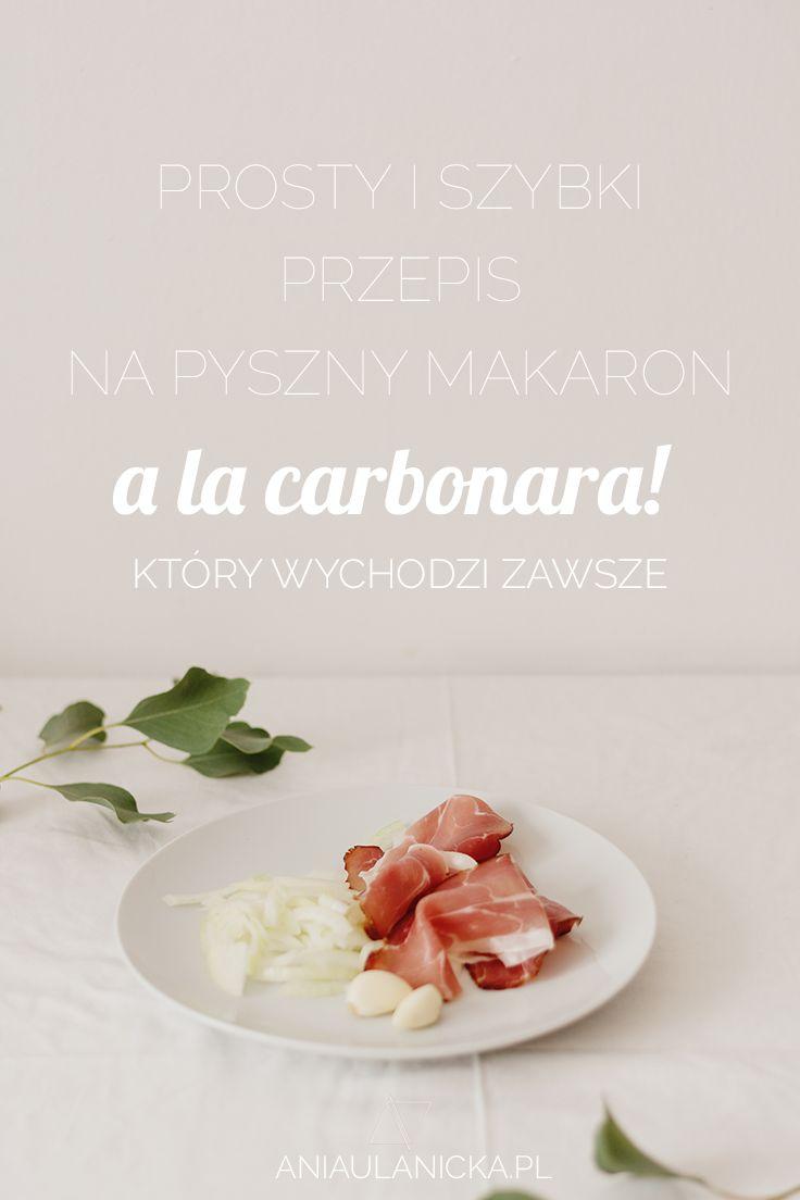 Prosty i szybki przepis na pyszny makaron a la carbonara, który wychodzi zawsze. Kliknij po przepis i inspiracje!
