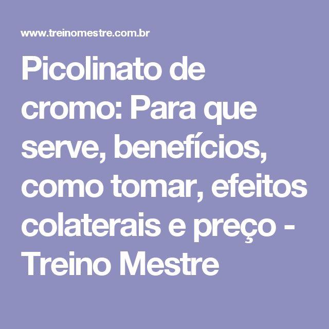 Picolinato de cromo: Para que serve, benefícios, como tomar, efeitos colaterais e preço - Treino Mestre