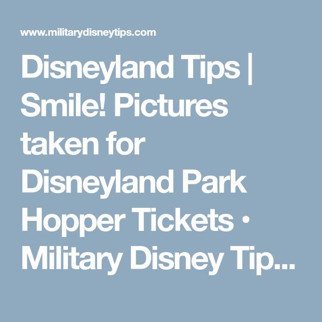 Disneyland Tips | Smile! Pictures taken for Disneyland Park Hopper Tickets • Military Disney Tips Blog | #Disneyland #DisneylandTips #ParkHopper