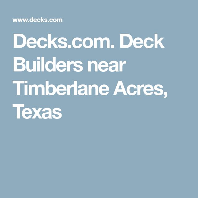 Decks.com. Deck Builders near Timberlane Acres, Texas