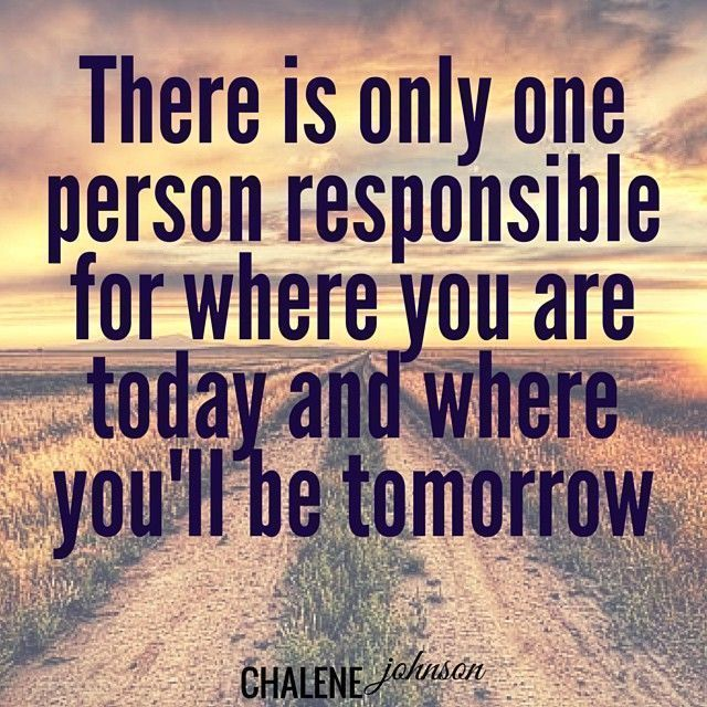 You are responsible for how your day goes!
