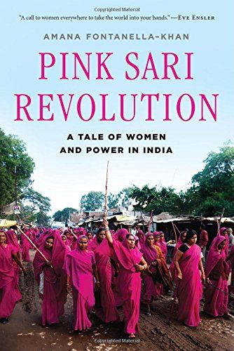 Pink Sari Revolution: A Tale of Women and Power in India by Amana Fontanella-Khan http://www.amazon.com/dp/0393349470/ref=cm_sw_r_pi_dp_ZJwhub0B5P0NA