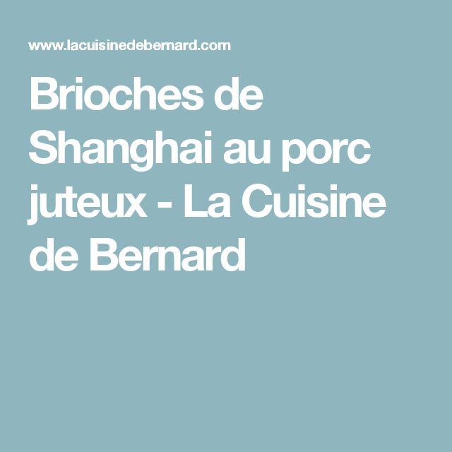 Brioches de Shanghai au porc juteux - La Cuisine de Bernard