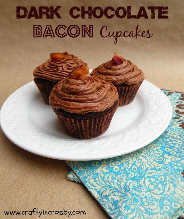 Dark Chocolate Bacon Cupcakes w/an Easy Chocolate Frosting