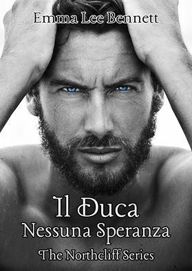 """La nostra Lane ha letto per noi """" Il Duca - Nessuna Speranza vol.1"""" - The Northcliff Series -  di Emma Lee Bennett        Titolo: Il Duca: N..."""