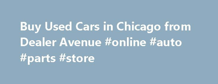 Buy Used Cars in Chicago from Dealer Avenue #online #auto #parts #store http://auto.remmont.com/buy-used-cars-in-chicago-from-dealer-avenue-online-auto-parts-store/  #used car dealer # 2009 BMW M3 Providing the best inventory takes more than just a dealer inspection. Our pre-owned vehicles undergo an independent, third-party review by Alliance Inspection Management (AIM), giving you an unbiased assessment of the vehicle. Quality is the true measure of our inventory. If you're searching for…