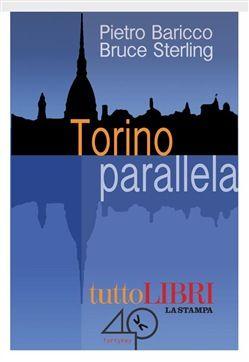 Prezzi e Sconti: #Torino parallela ebook bruce sterling  ad Euro 3.99 in #40k books #Media ebook viaggi guide