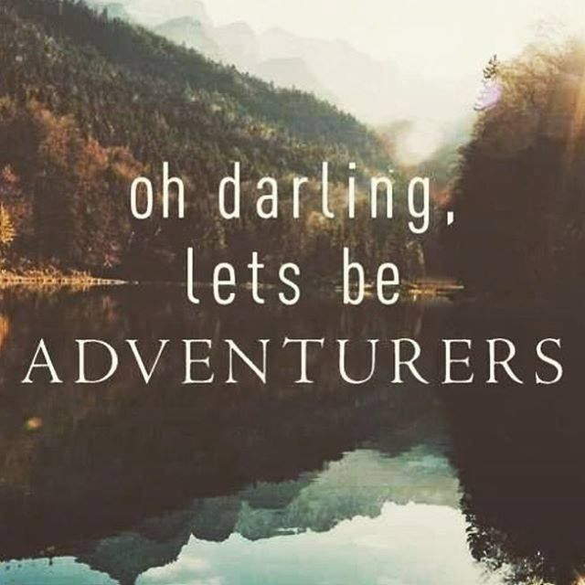 Start today! Take an adventure even if it's a 5 minute walk or a conversation with someone you don't know! Don't get stuck in the SAME OH ROUTINE! Take an adventure today! It will fill your soul:)