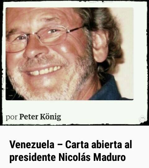 Peter Koenig, Carta Abierta al Presidente Venezolano Nicolas Maduro