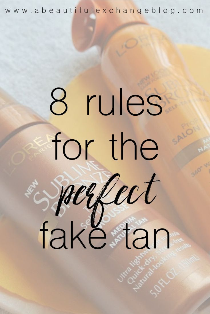 A list of rules for the perfect fake tan, plus a routine that you can follow!!
