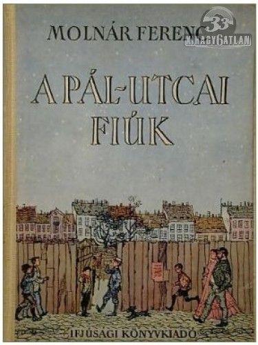 Pal Sokağı Çocukları - Ferenc Molnar: Pál utcai fiúk VIII. kerület, Józsefváros