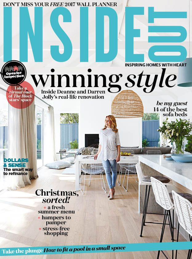 The cover of the December 2016 issue of Inside Out magazine. Styling by Deanne Jolly. Photography by Armelle Habib. Available from newsagents, Zinio, https://au.zinio.com/magazine/Inside-Out-/pr-500646627/cat-cat1680012#/, Google Play, https://play.google.com/store/newsstand/details/Inside_Out?id=CAowu8qZAQ, Apple's Newsstand,https://play.google.com/store/newsstand/details/Inside_Out?id=CAowu8qZAQ, and Nook.