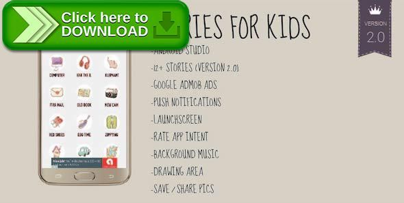 [ThemeForest]Free nulled download Stories for Kids - Android Studio App with Admob from http://zippyfile.download/f.php?id=54775 Tags: ecommerce, android, android book, android color, android coloring, android draw, android ebook, Android Music, Android paint, android story, android studio, book app, coloring app, drawing app, paint app, stories