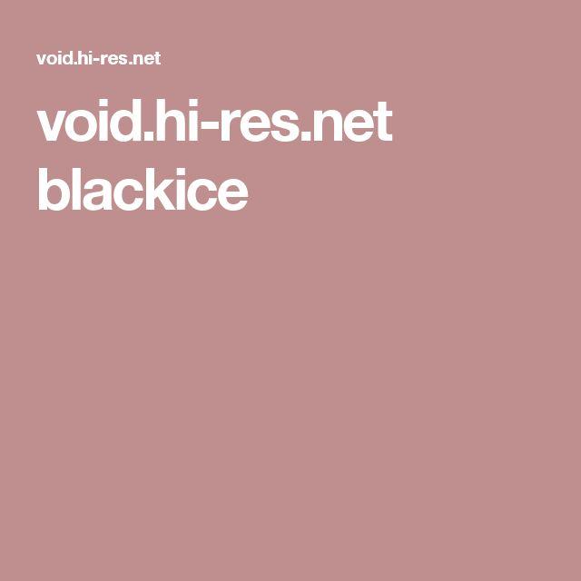 void.hi-res.net blackice