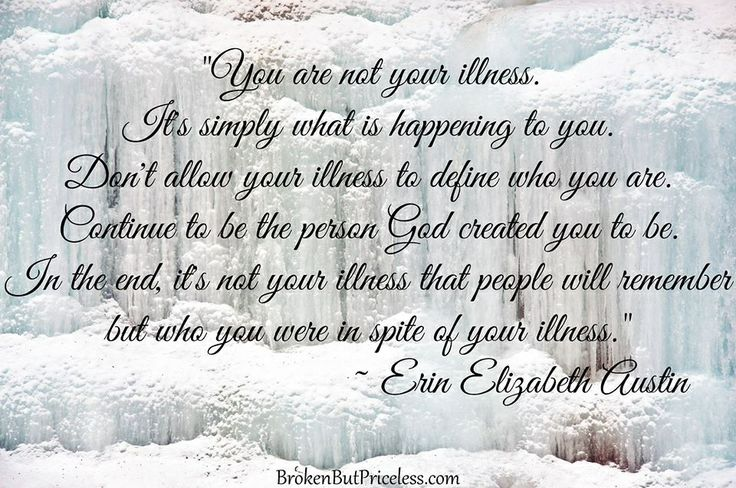 You are not your sickness!