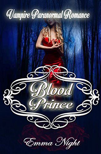Romance: Vampire Romance: Blood Prince Paranormal Fantasy (New Adult Contemporary Novels Book 1) by [Night, Emma ]