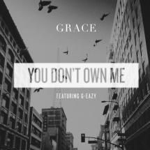 """25 Great Songs For Your 2016 Summer Pop Playlist: Grace - """"You Don't Own Me"""" featuring G-Eazy"""