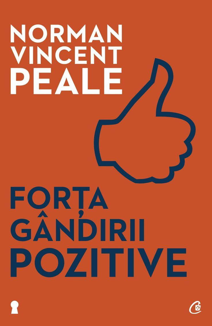 Norman Vincent Peale - Forta gandirii pozitive. Editia a II-a -