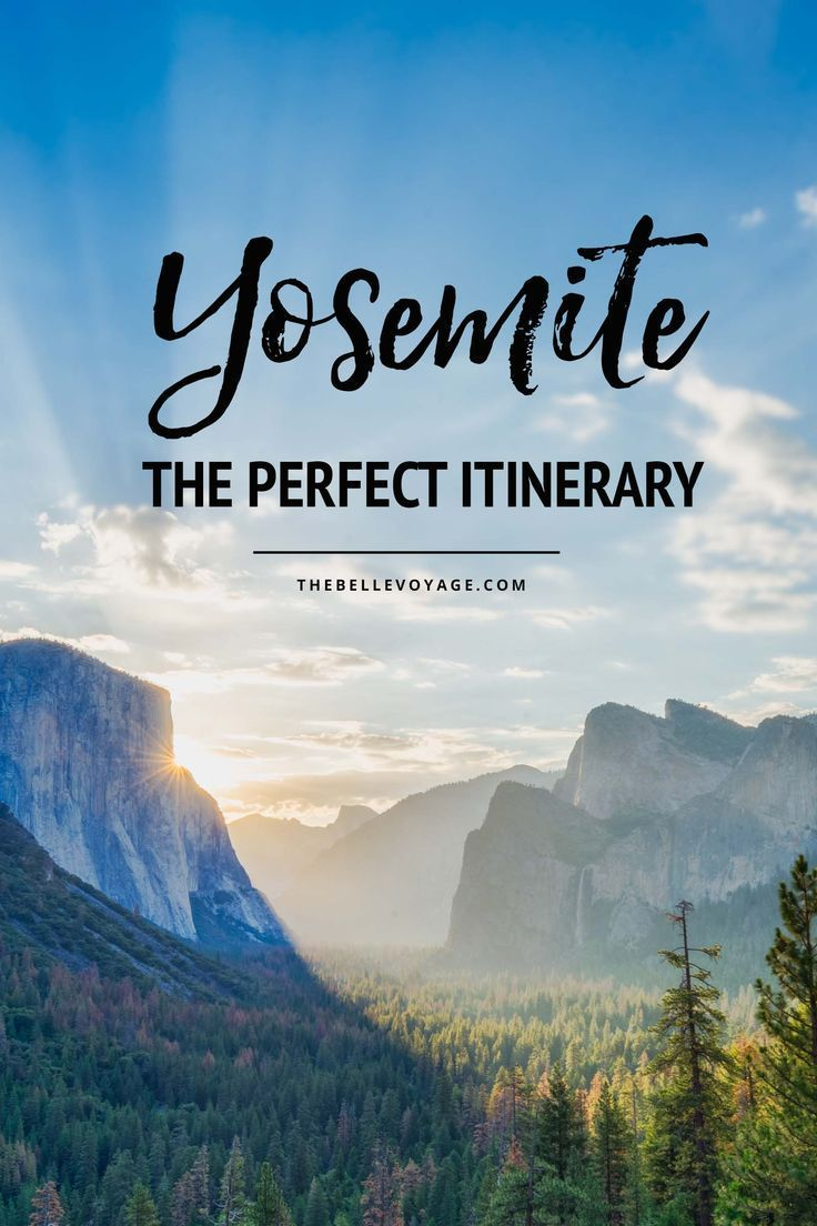 Yosemite National Park California – The Perfect Itinerary for First-Timers. Travel in North America.