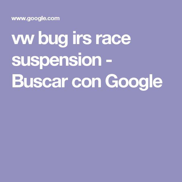 vw bug irs race suspension - Buscar con Google