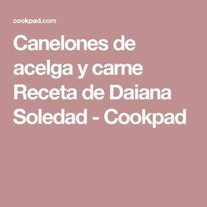 Canelones de acelga y carne Receta de Daiana Soledad - Cookpad