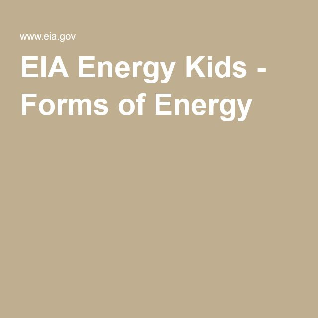 EIA Energy Kids - Forms of Energy
