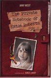 The Private Notebook of Katie Roberts Age 11 by Amy Hest. 1998 Winner