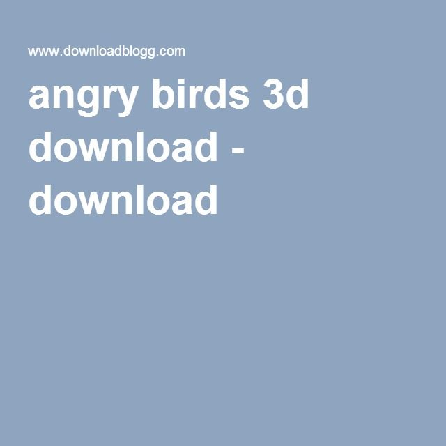 angry birds 3d download - download