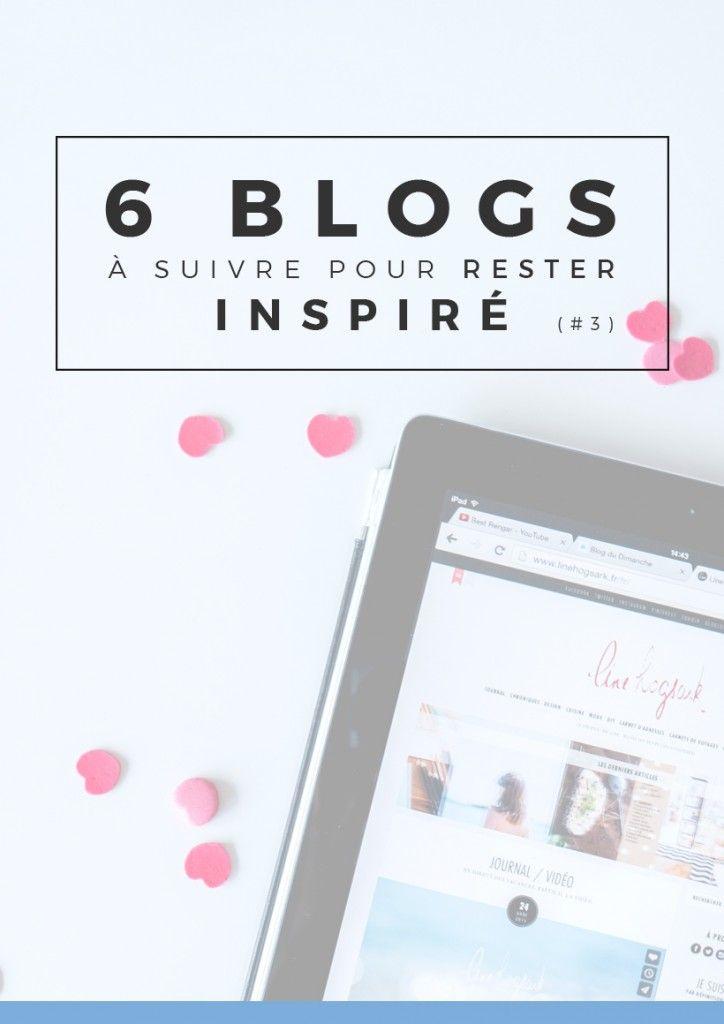6 blogs pour rester inspiré   Si vous êtes à la recherche d'inspiration pour écrire vos articles, cette petite sélection de blogs pourraient pour permettre de rester inspiré pour vos posts ! Epinglez cette image pour plus tard ou cliquez pour lire tout de suite ! Ou les deux !