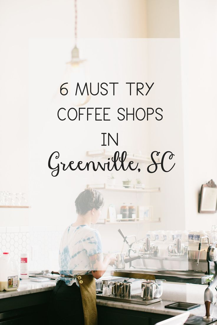 6 Must Try Coffee Shops In Greenville SC On Lovelolablog YeahTHATgreenville