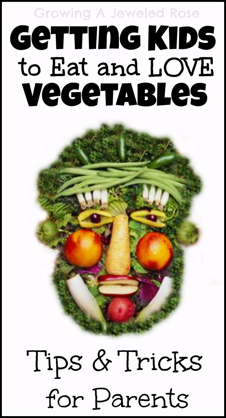 Get kids to eat vegetables without the fuss- tips, tricks, and recipes for parents!