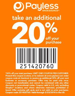 Payless Shoe Source  - Printable Coupon –  Take an additional 20% OFF Use Coupon code 251420760 Valid through 2/23/2014