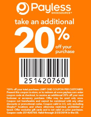 Payless Shoe Source  - Printable Coupon –  Take an additional 20% OFF Use Coupon code 251420760 Valid through 2/23/2014