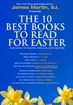 The 10 Best Books to Read for Easter: Selections to Inspire, Educate, & Provoke  Excerpts from new and classic titles by bestselling authors in the field, presented by James Martin, SJ.  By James Martin, C. S. Lewis, N. T. Wright, Desmond Tutu, Mpho Tutu, Catherine Wolff, Ann Patchett, Candida Moss, John Dominic Crossan, Father Jonathan Morris