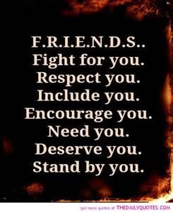 Just a reminder of what a friend should be. If they don't follow all these words maybe they aren't a very good friend.