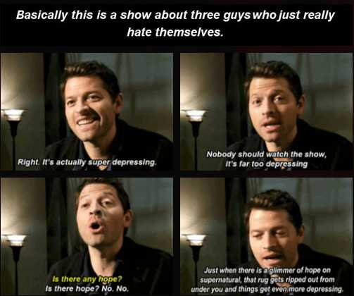 """Basically this is a show about three guys who just really hate themselves."" this is the perfect description of the show. it should be on all the dvd sets. #supernatural"