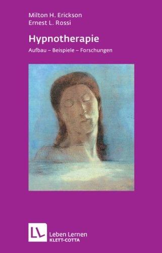 Hypnotherapie. Aufbau, Beispiele, Forschungen (Leben Lernen 49): Amazon.de: Milton H. Erickson, Ernest L. Rossi, Brigitte Stein: Bücher