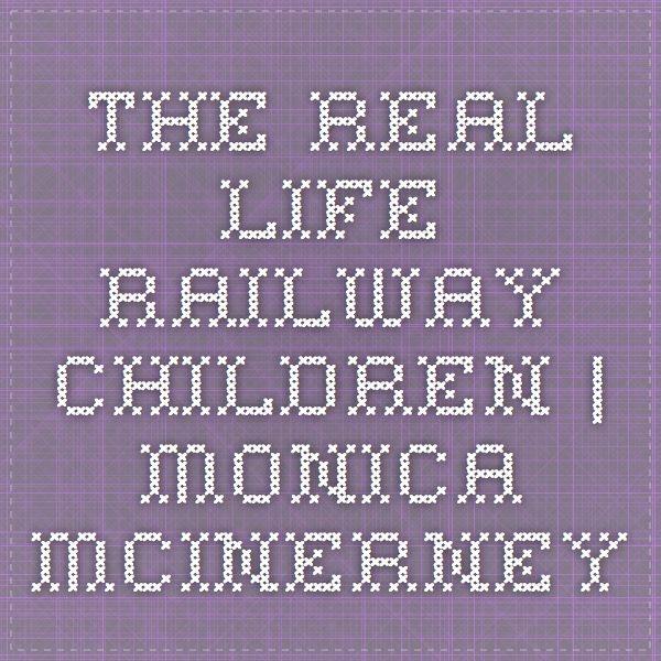 The Real-Life Railway Children | Monica McInerney