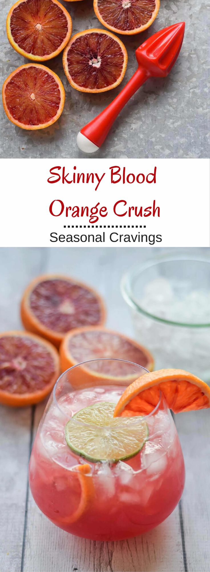 Skinny Blood Orange Crush - a refreshing and delicious cocktail for this weekend. You deserve it!