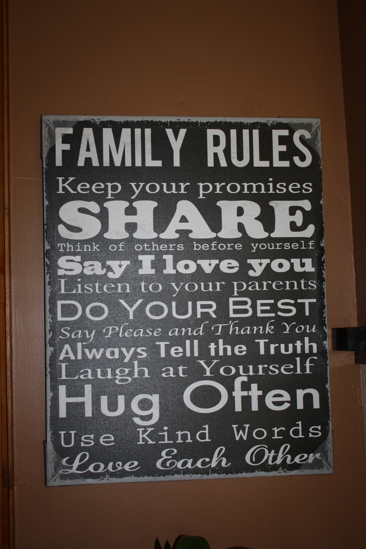 Our Family Rules.  A birthday gift from my husband.