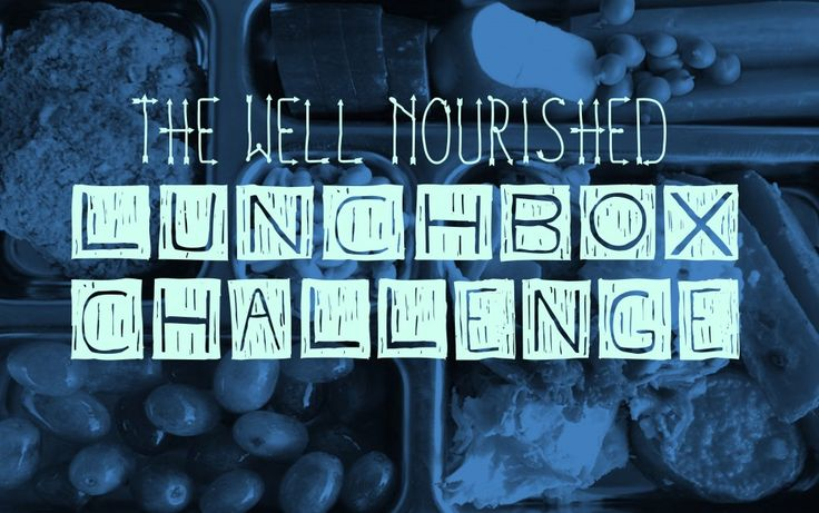 The Well Nourished Lunch Box Challenge - an initiative to get kids eating better school lunches.