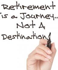 retirement is not a destination.