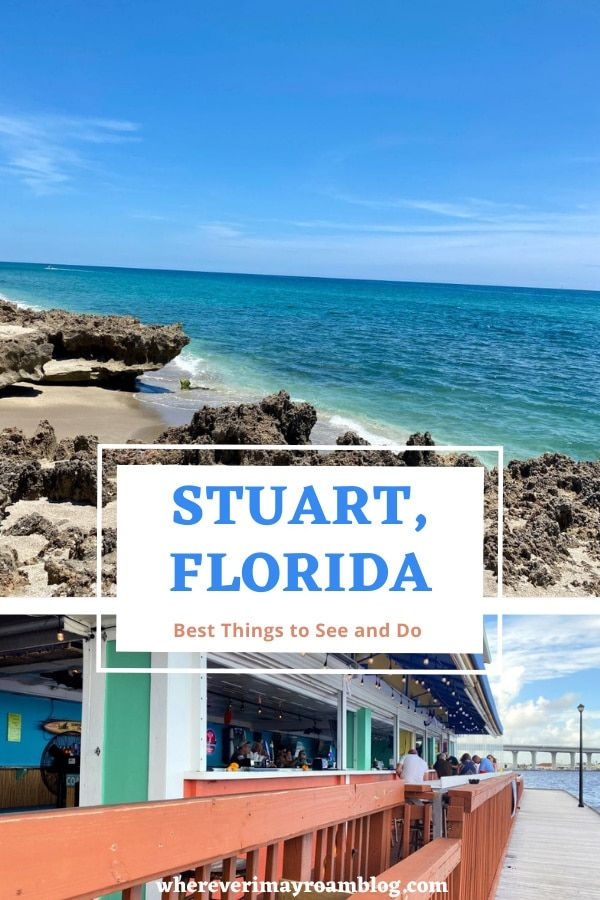 The Best Things To Do In Stuart Fl Where To Stay Play And Eat Wherever I May Roam Travel Blog In 2021 Vacations In The Us Travel Usa Ecotourism