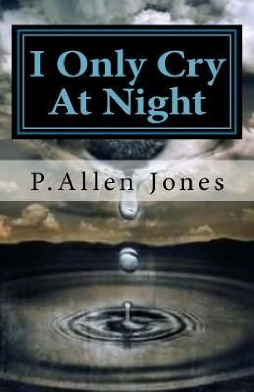 NEW I Only Cry at Night: Living with Sickle Cell Disease by P. Allen Jones Paper